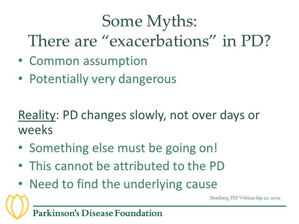 Some Myths: There are exacerbations in PD