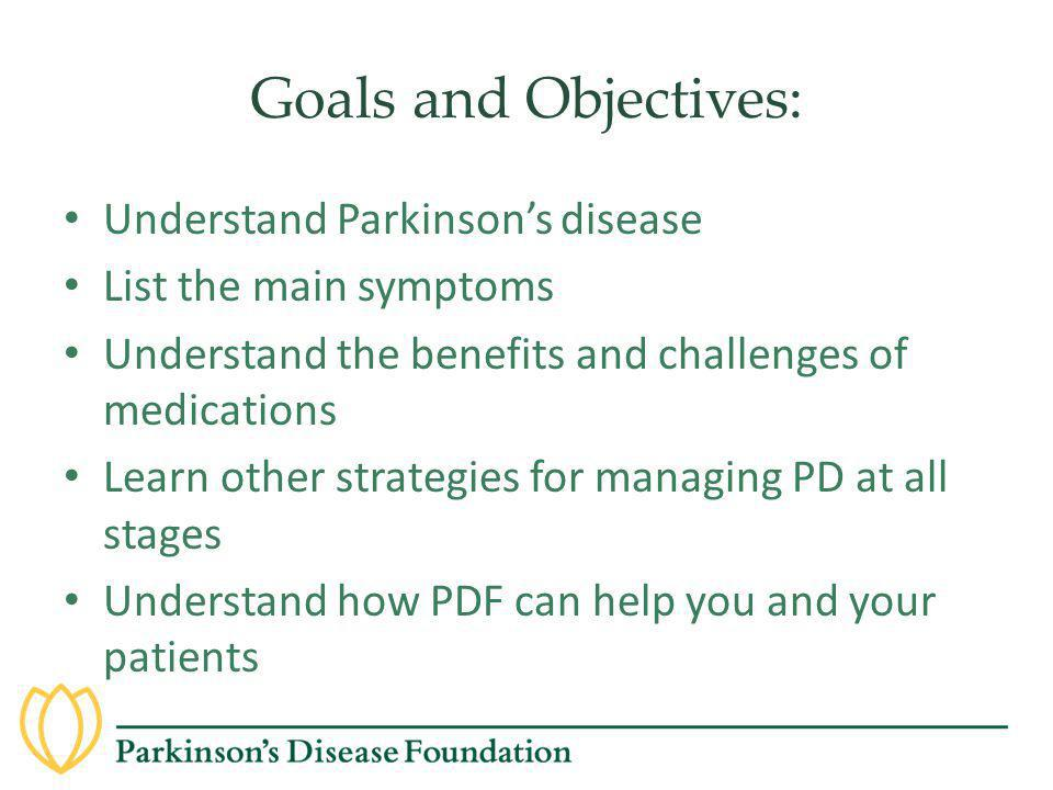 Goals and Objectives: Understand Parkinson's disease
