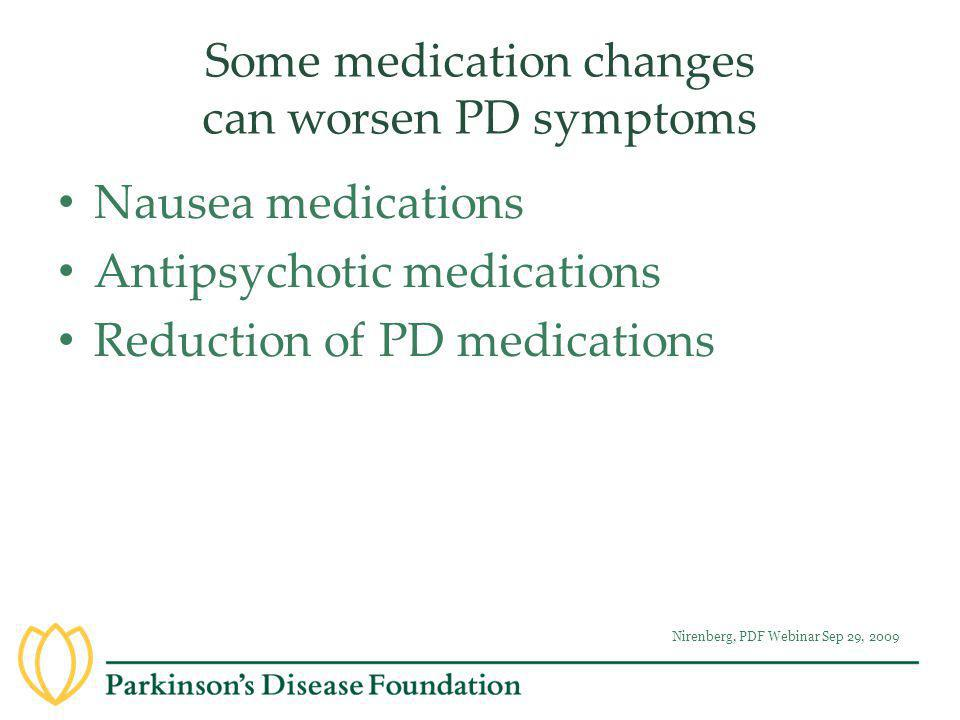 Some medication changes can worsen PD symptoms
