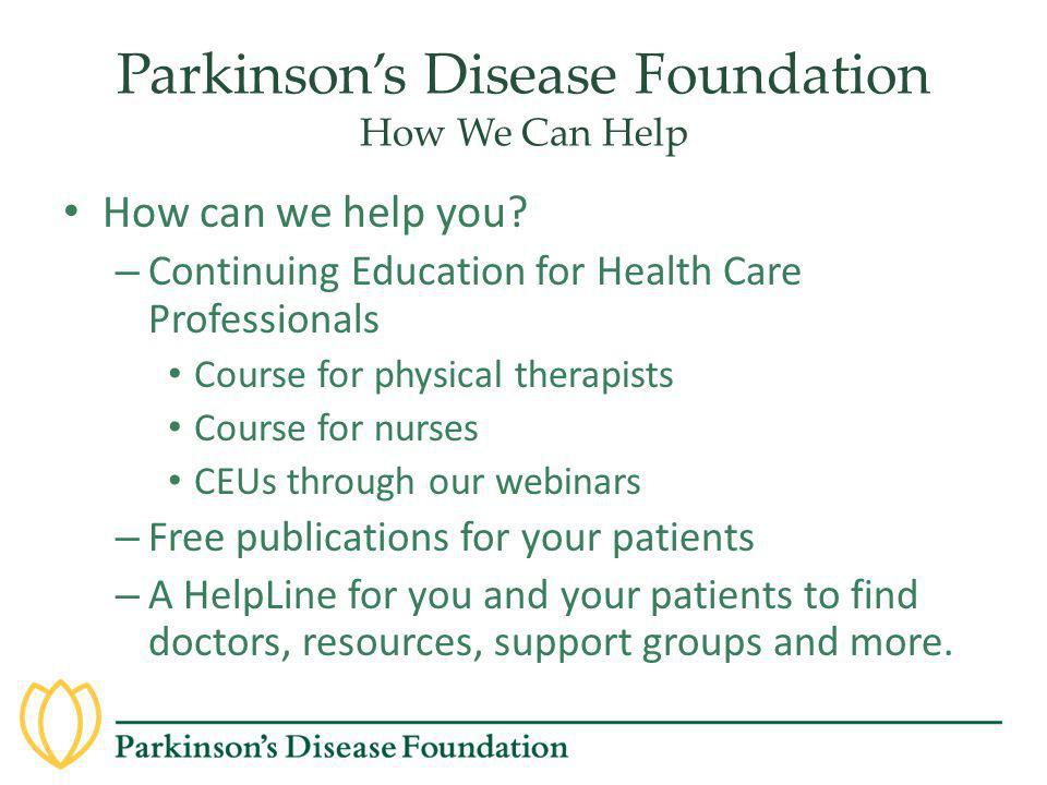 Parkinson's Disease Foundation How We Can Help