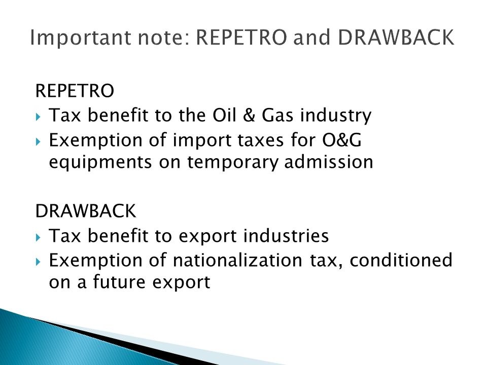 Important note: REPETRO and DRAWBACK