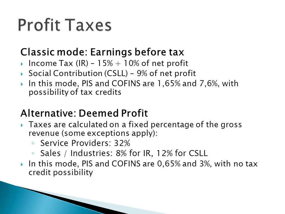 Profit Taxes Classic mode: Earnings before tax