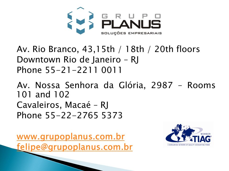 Av. Rio Branco, 43,15th / 18th / 20th floors