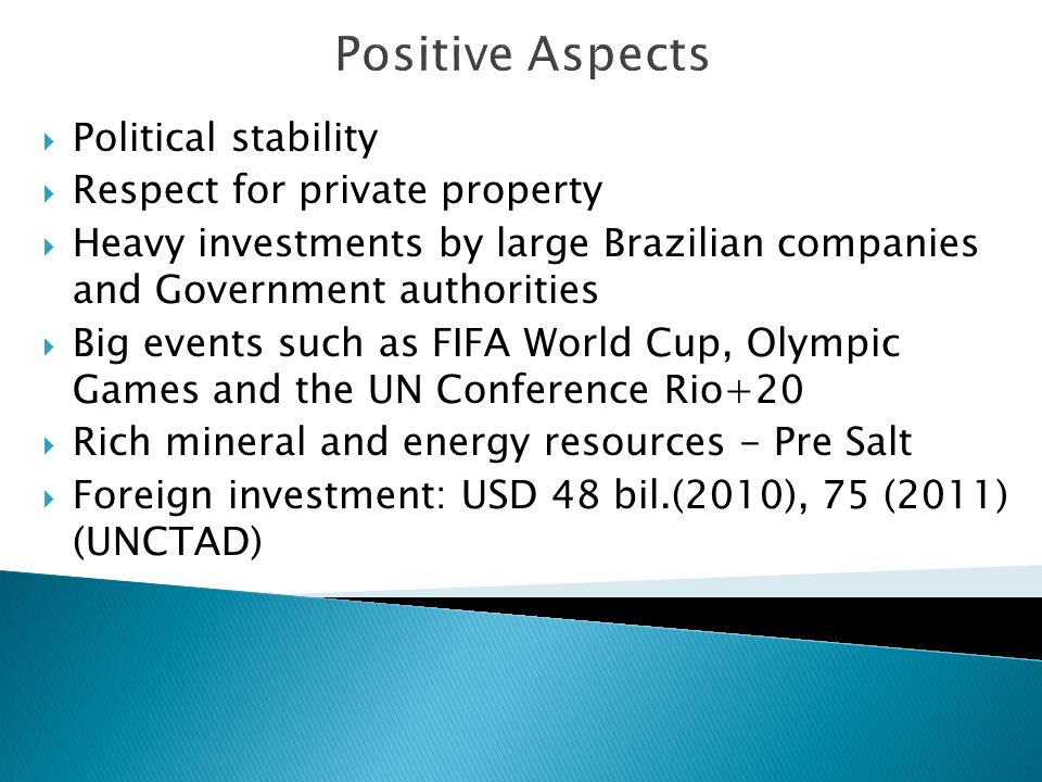 Positive Aspects Political stability Respect for private property