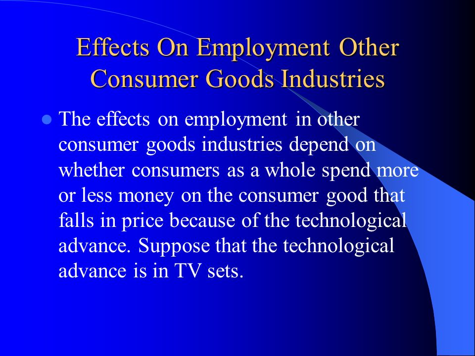 Effects On Employment Other Consumer Goods Industries