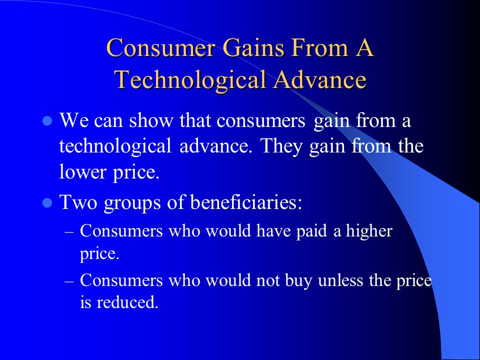 Consumer Gains From A Technological Advance