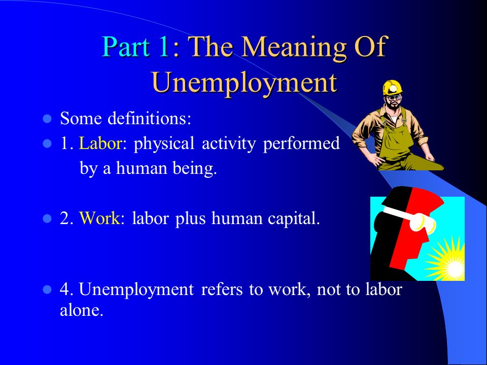 Part 1: The Meaning Of Unemployment