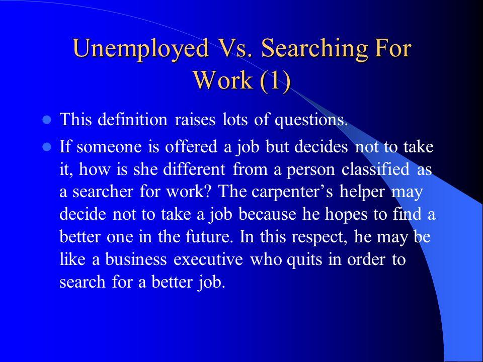 Unemployed Vs. Searching For Work (1)