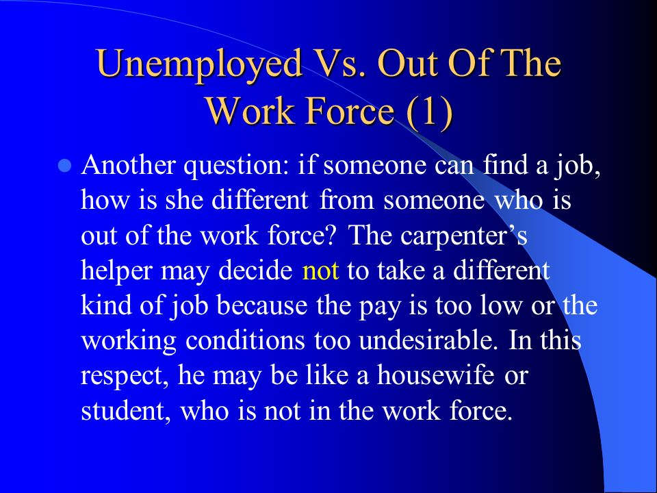 Unemployed Vs. Out Of The Work Force (1)
