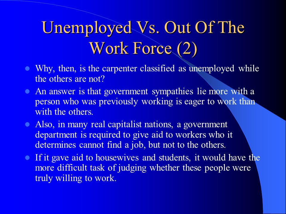 Unemployed Vs. Out Of The Work Force (2)
