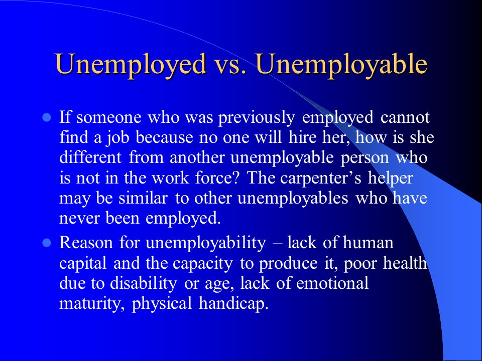 Unemployed vs. Unemployable