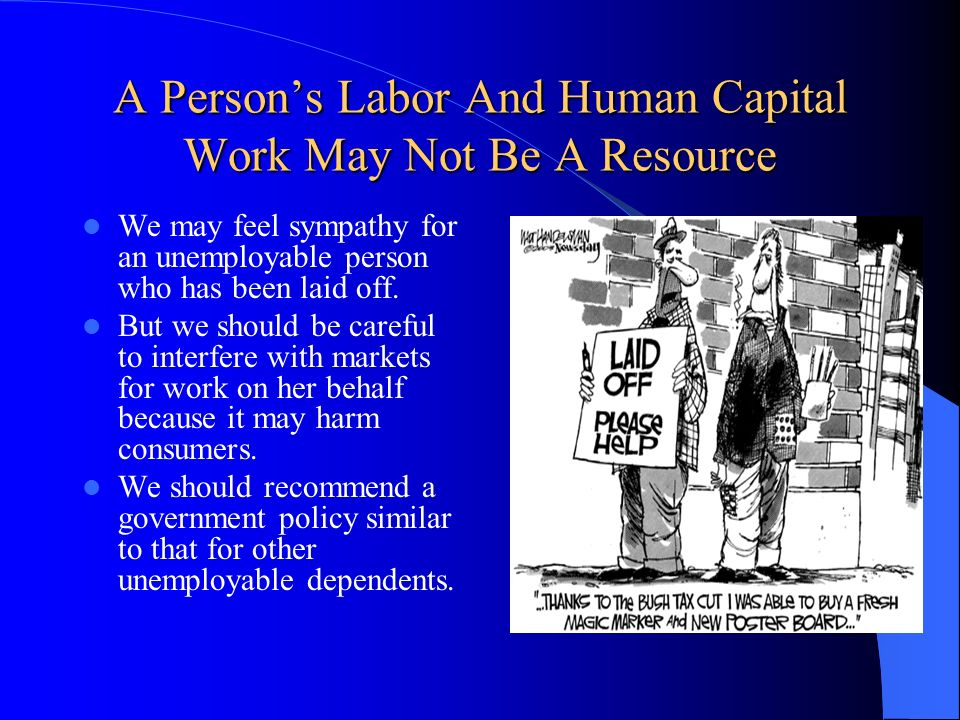 A Person's Labor And Human Capital Work May Not Be A Resource