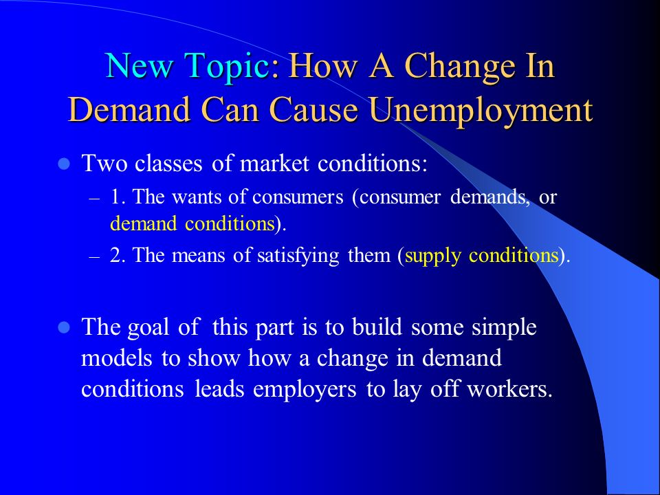 New Topic: How A Change In Demand Can Cause Unemployment