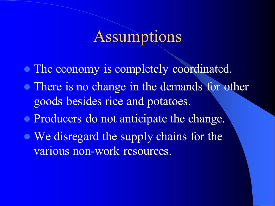 Assumptions The economy is completely coordinated.