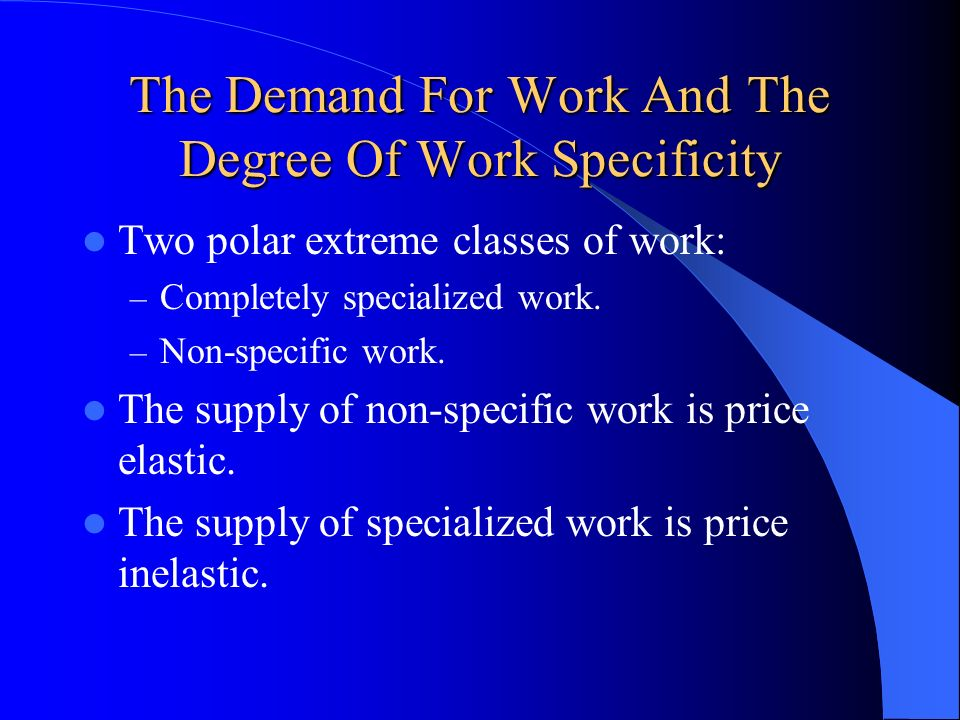 The Demand For Work And The Degree Of Work Specificity