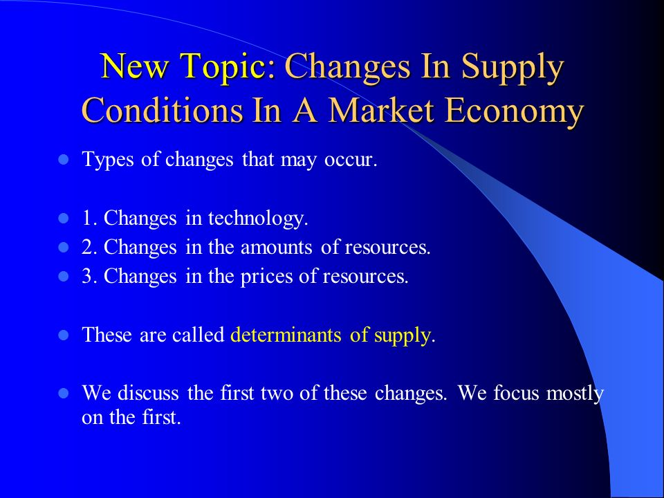 New Topic: Changes In Supply Conditions In A Market Economy