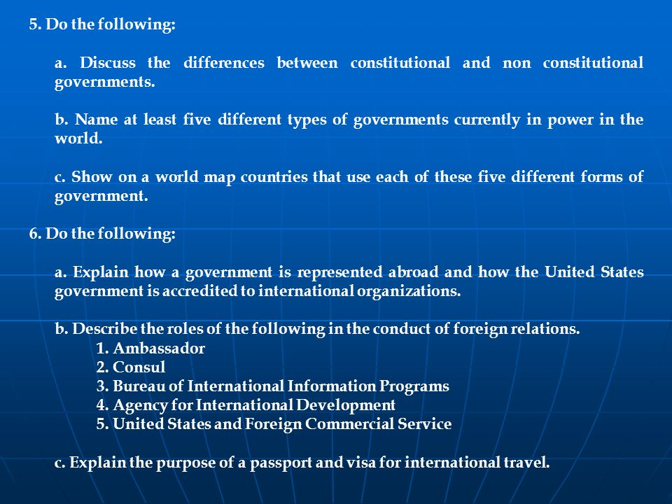 5. Do the following: a. Discuss the differences between constitutional and non constitutional governments.