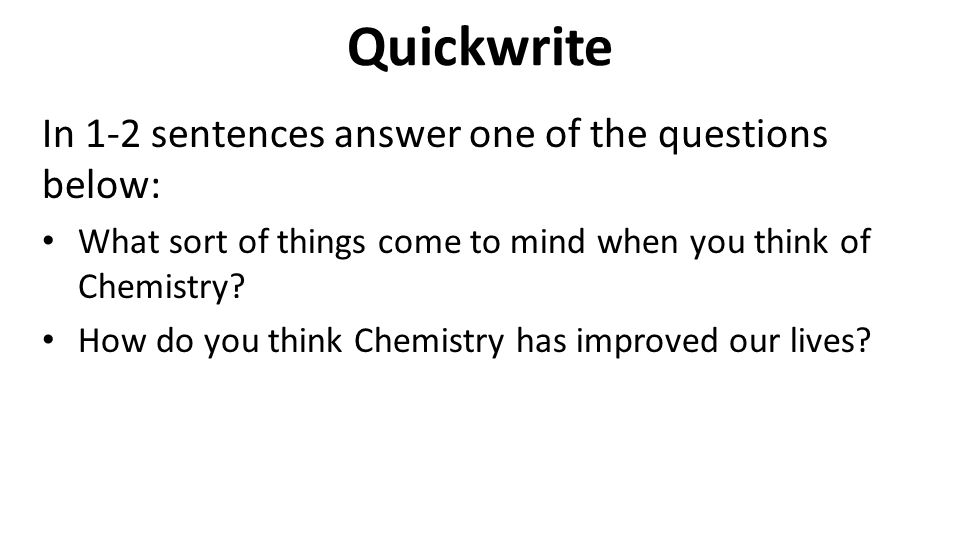 Quickwrite In 1-2 sentences answer one of the questions below: