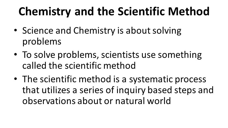 Chemistry and the Scientific Method