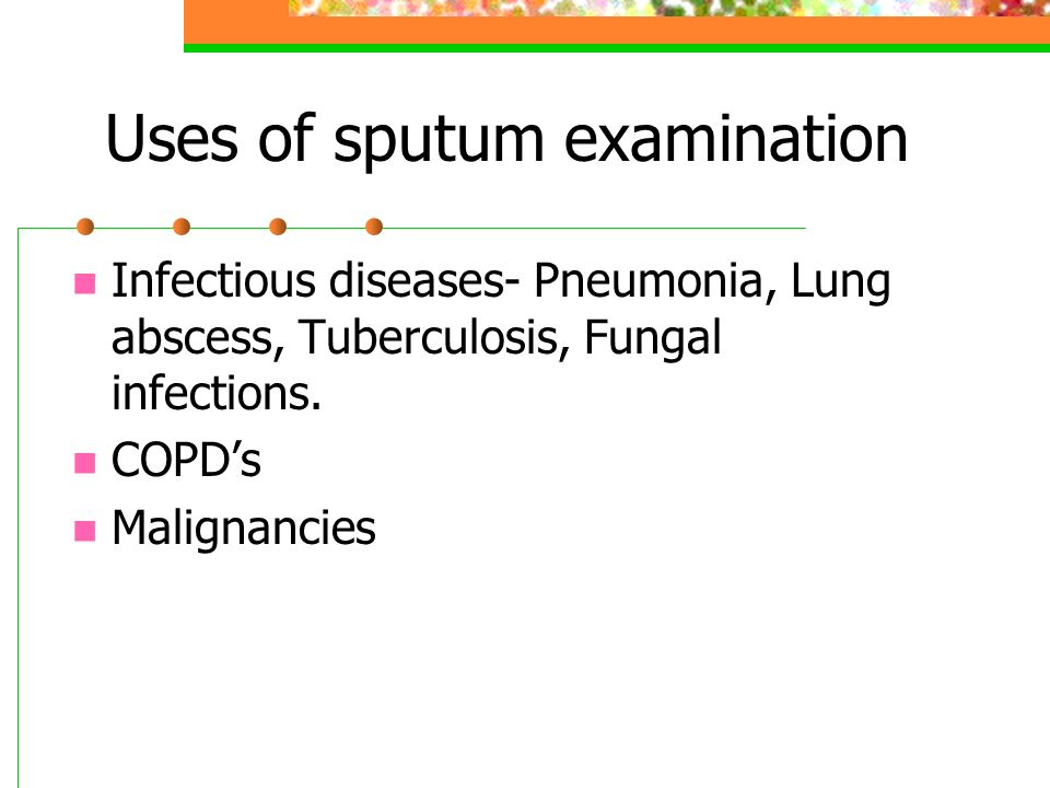 Uses of sputum examination