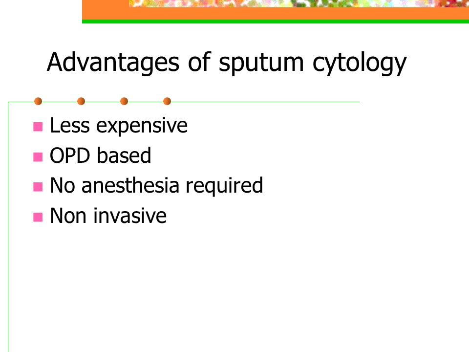Advantages of sputum cytology