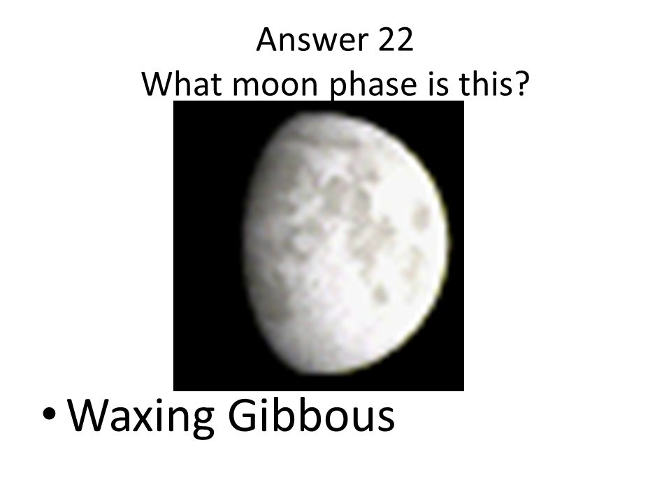 Answer 22 What moon phase is this