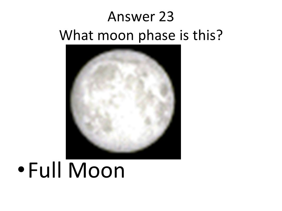 Answer 23 What moon phase is this