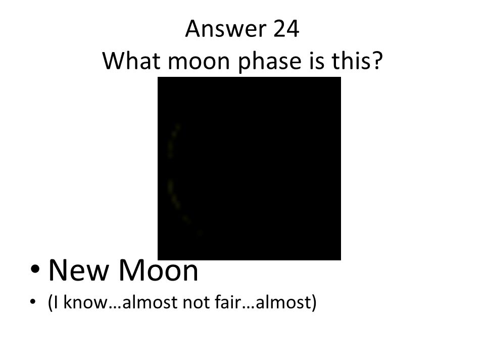 Answer 24 What moon phase is this