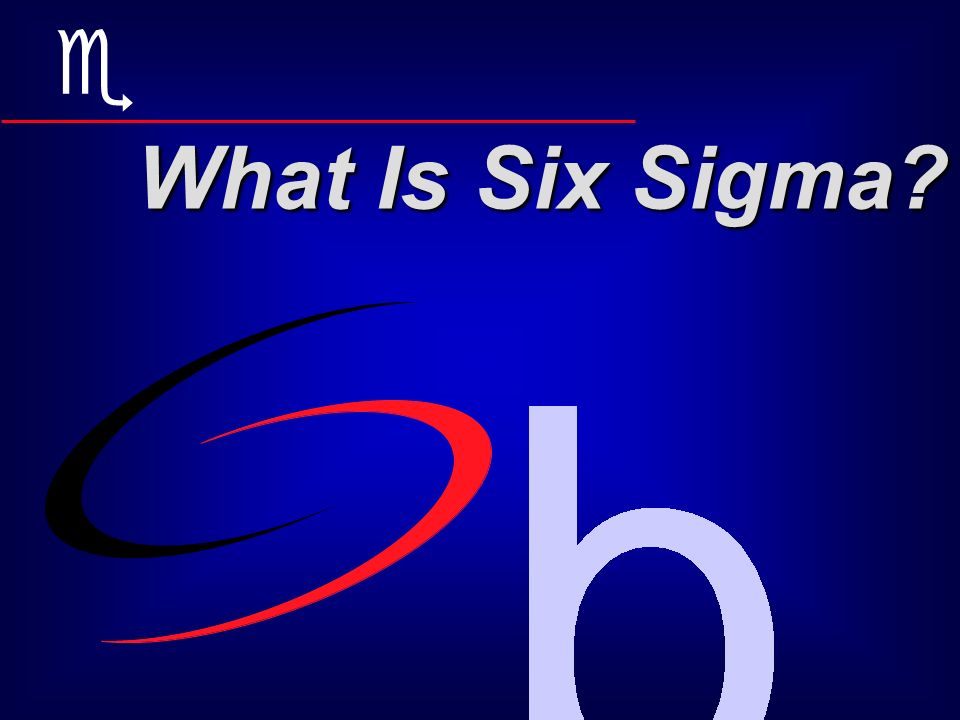 e What Is Six Sigma