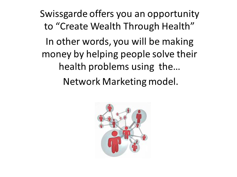 Swissgarde offers you an opportunity to Create Wealth Through Health
