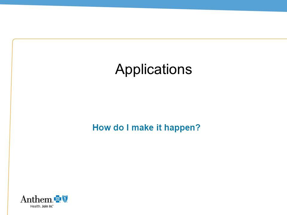 Applications How do I make it happen