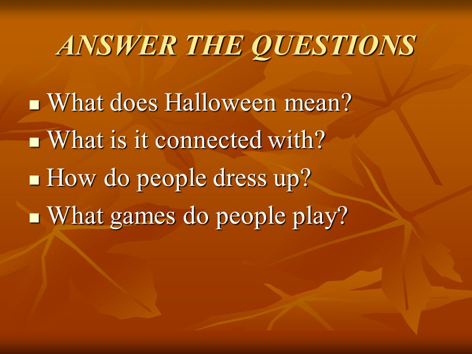 ANSWER THE QUESTIONS What does Halloween mean