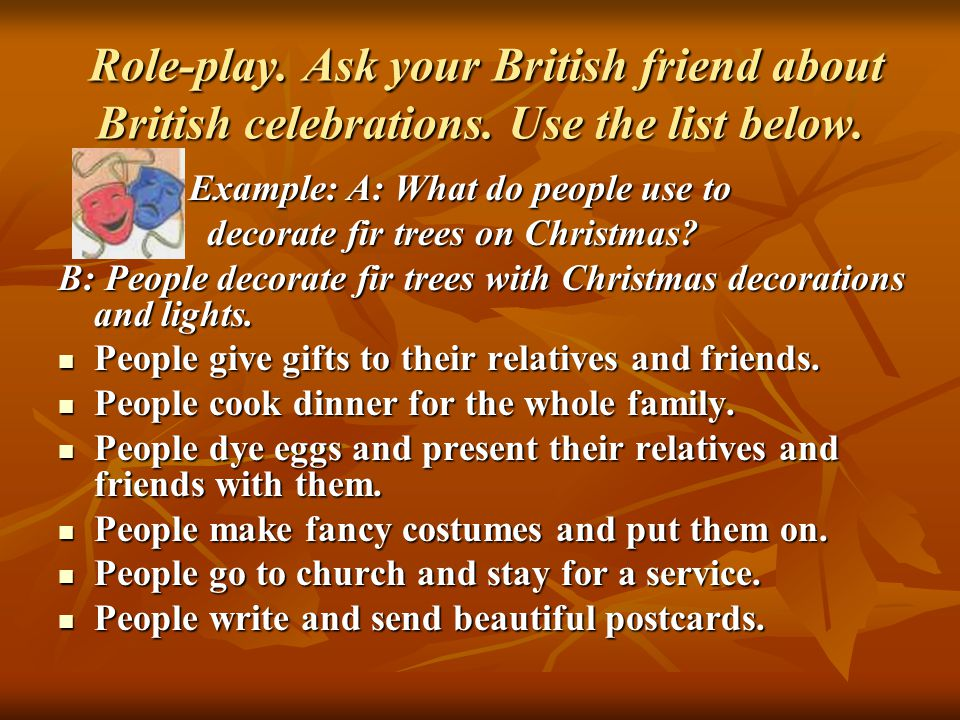 Role-play. Ask your British friend about British celebrations