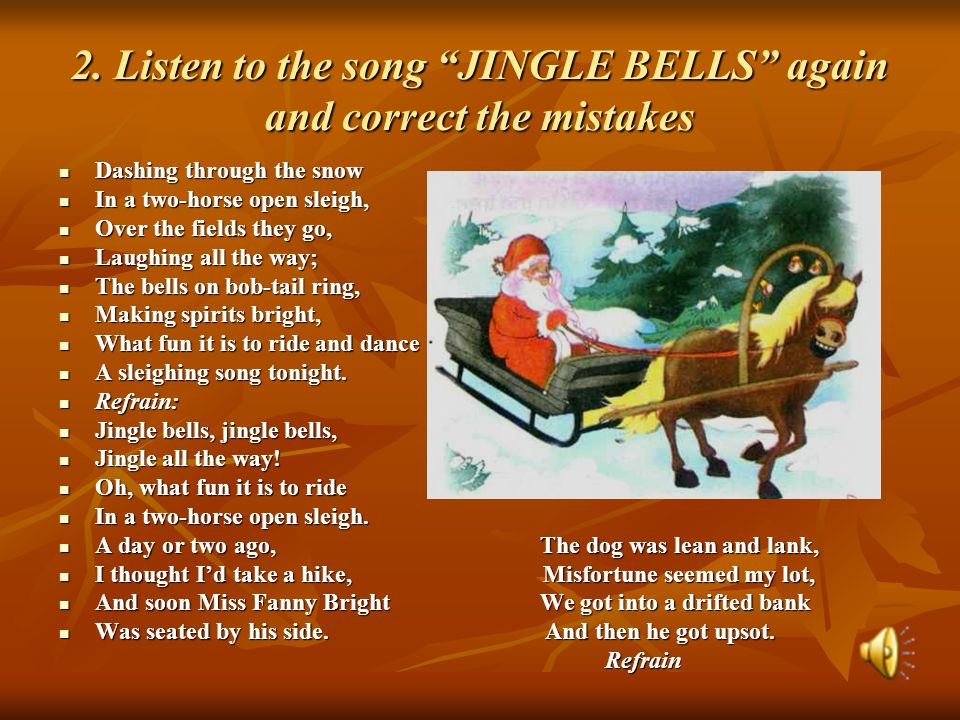 2. Listen to the song JINGLE BELLS again and correct the mistakes