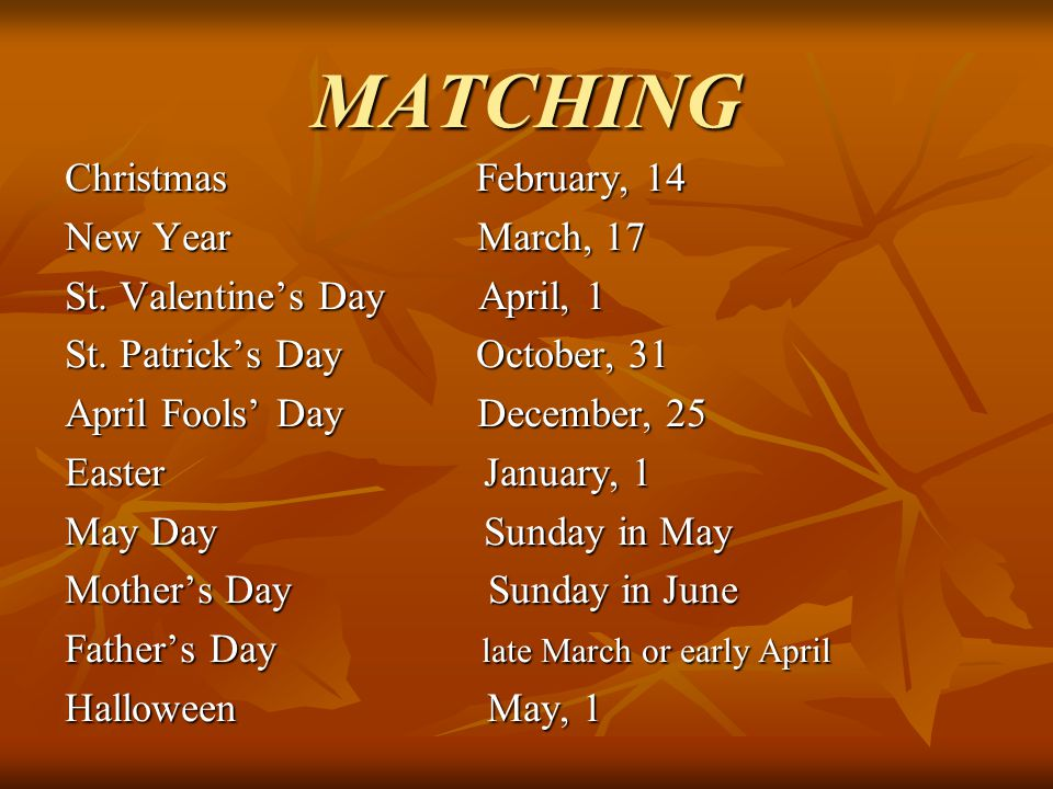 MATCHING Christmas February, 14 New Year March, 17