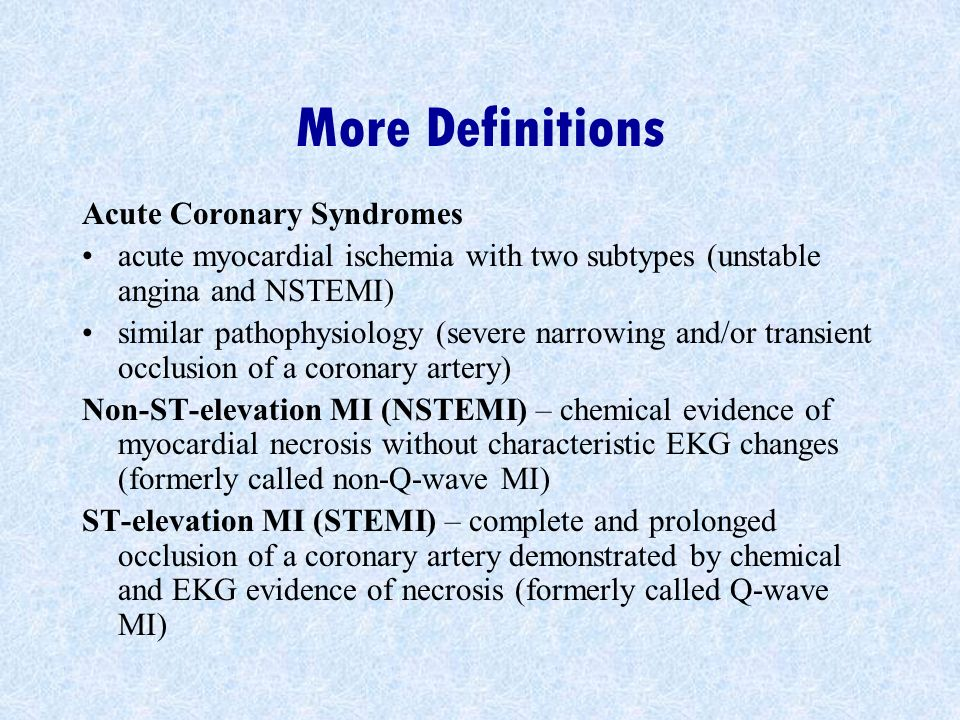 More Definitions Acute Coronary Syndromes