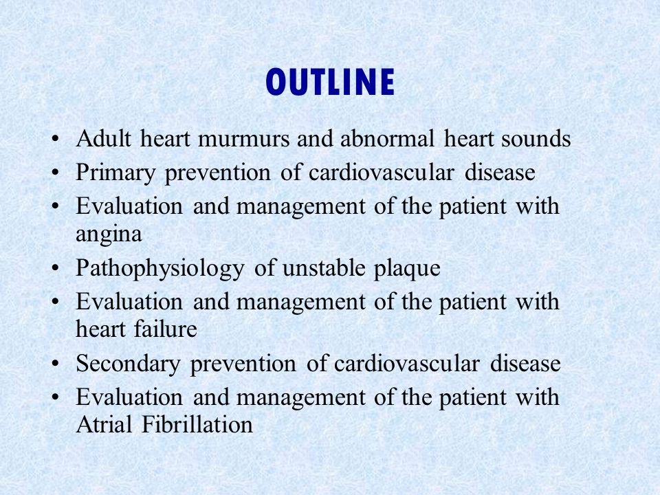 OUTLINE Adult heart murmurs and abnormal heart sounds