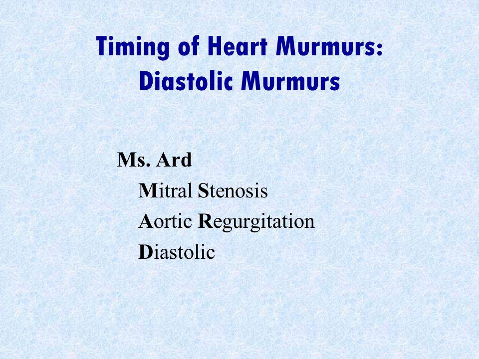 Timing of Heart Murmurs: Diastolic Murmurs