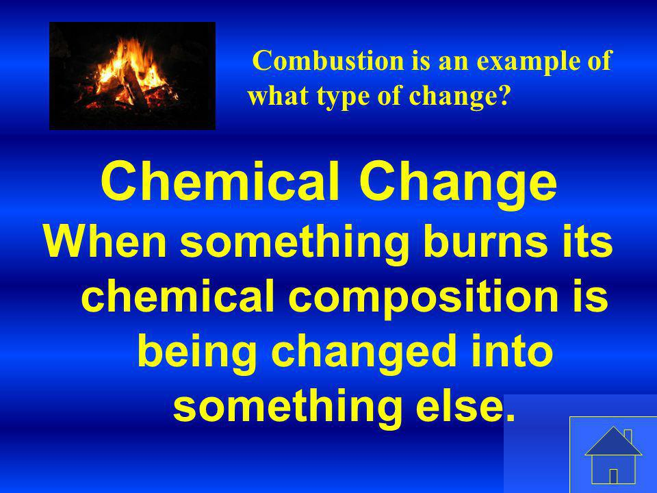 Combustion is an example of