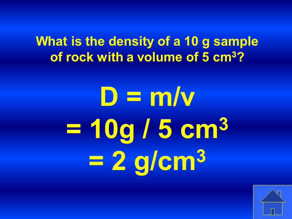 What is the density of a 10 g sample of rock with a volume of 5 cm3