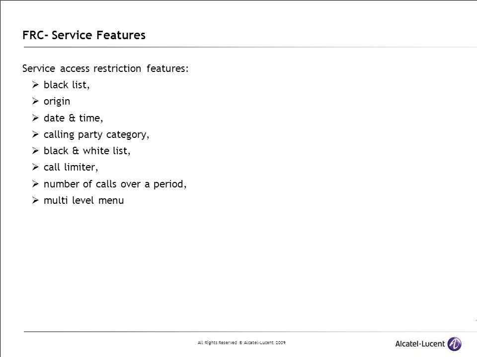 FRC- Service Features Service access restriction features: black list,