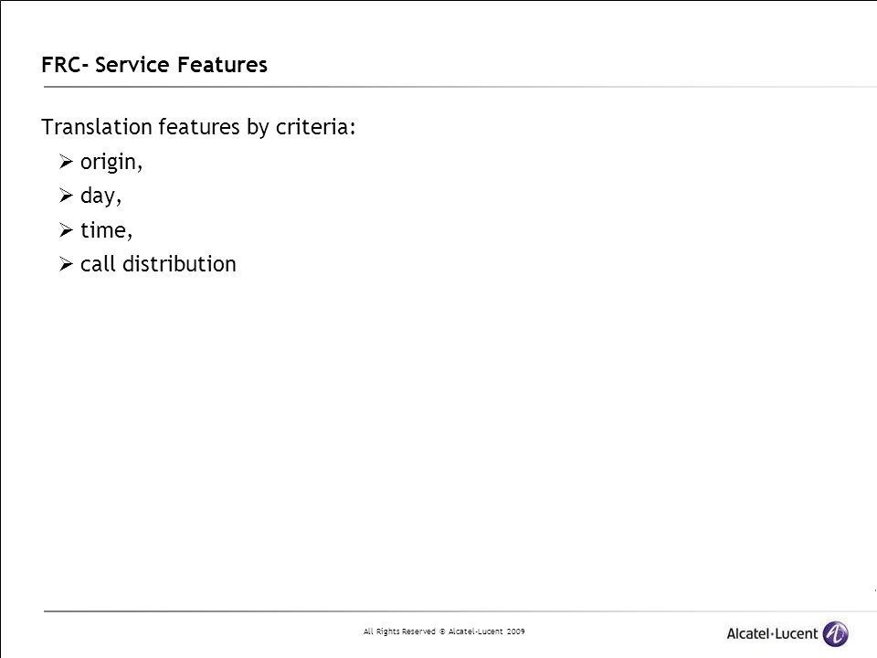 FRC- Service Features Translation features by criteria: origin, day, time, call distribution
