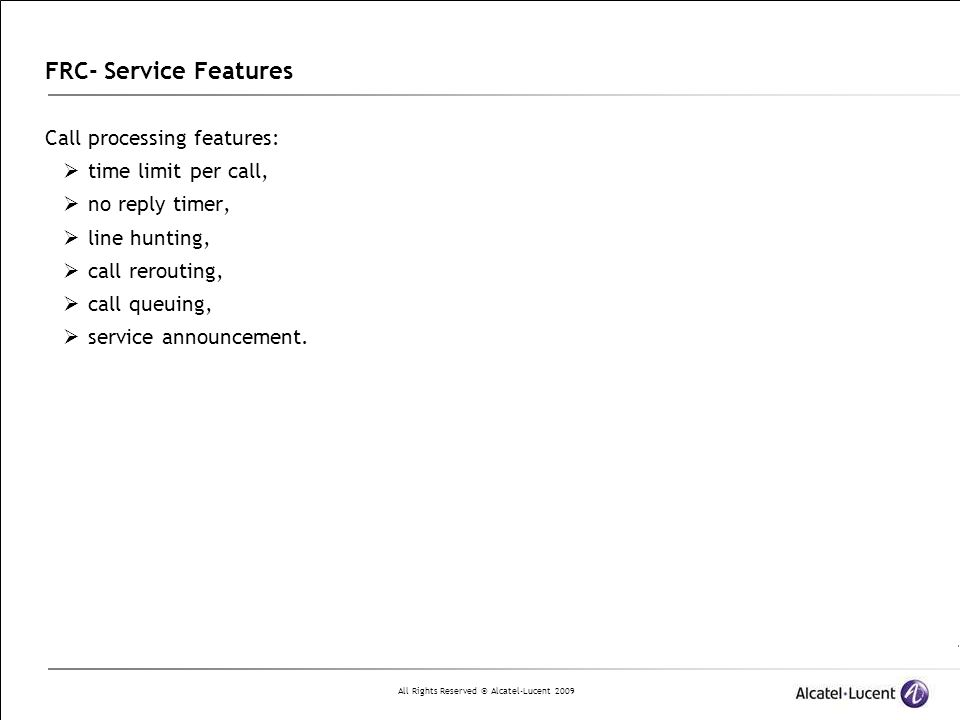 FRC- Service Features Call processing features: time limit per call,