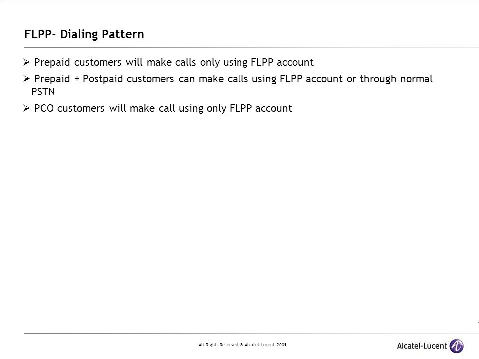FLPP- Dialing Pattern Prepaid customers will make calls only using FLPP account.