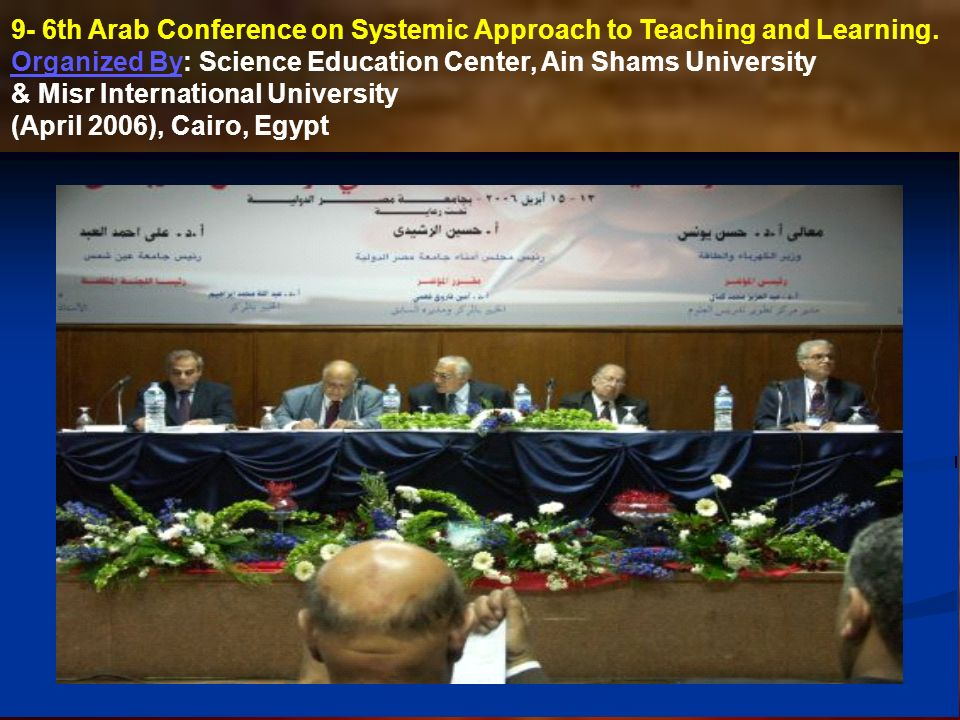 9- 6th Arab Conference on Systemic Approach to Teaching and Learning.