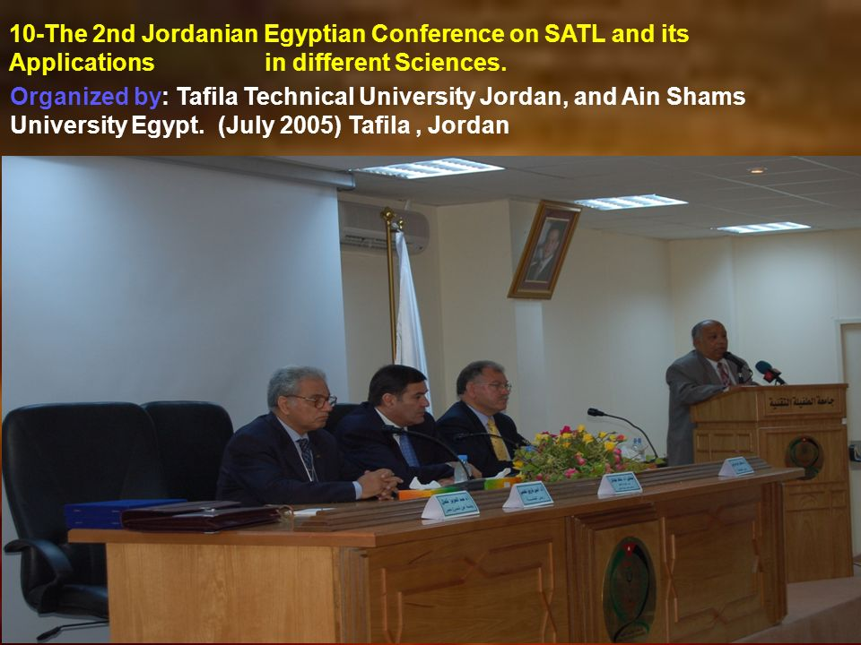 10-The 2nd Jordanian Egyptian Conference on SATL and its Applications in different Sciences.
