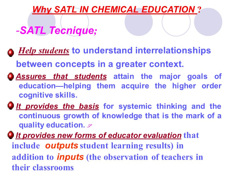 Why SATL IN CHEMICAL EDUCATION