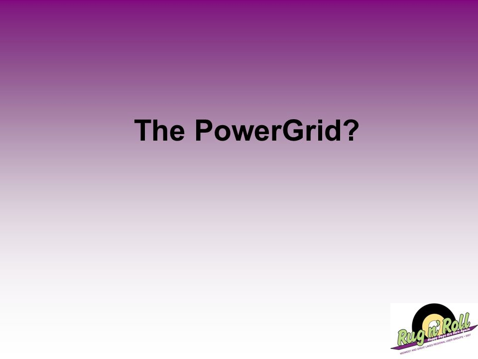 The PowerGrid