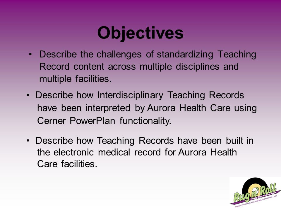 Objectives Describe the challenges of standardizing Teaching Record content across multiple disciplines and multiple facilities.