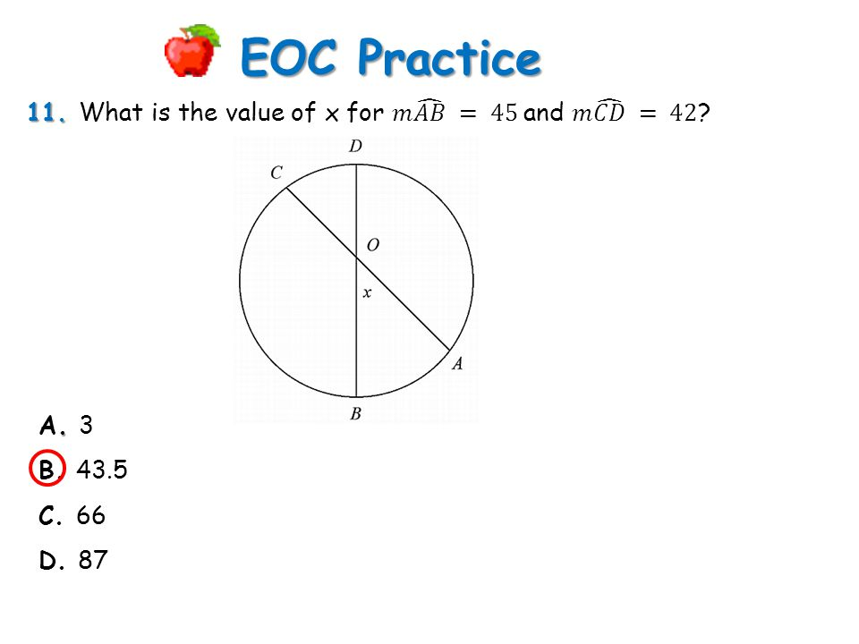 EOC Practice 11. What is the value of x for 𝑚 𝐴𝐵 = 45 and 𝑚 𝐶𝐷 = 42